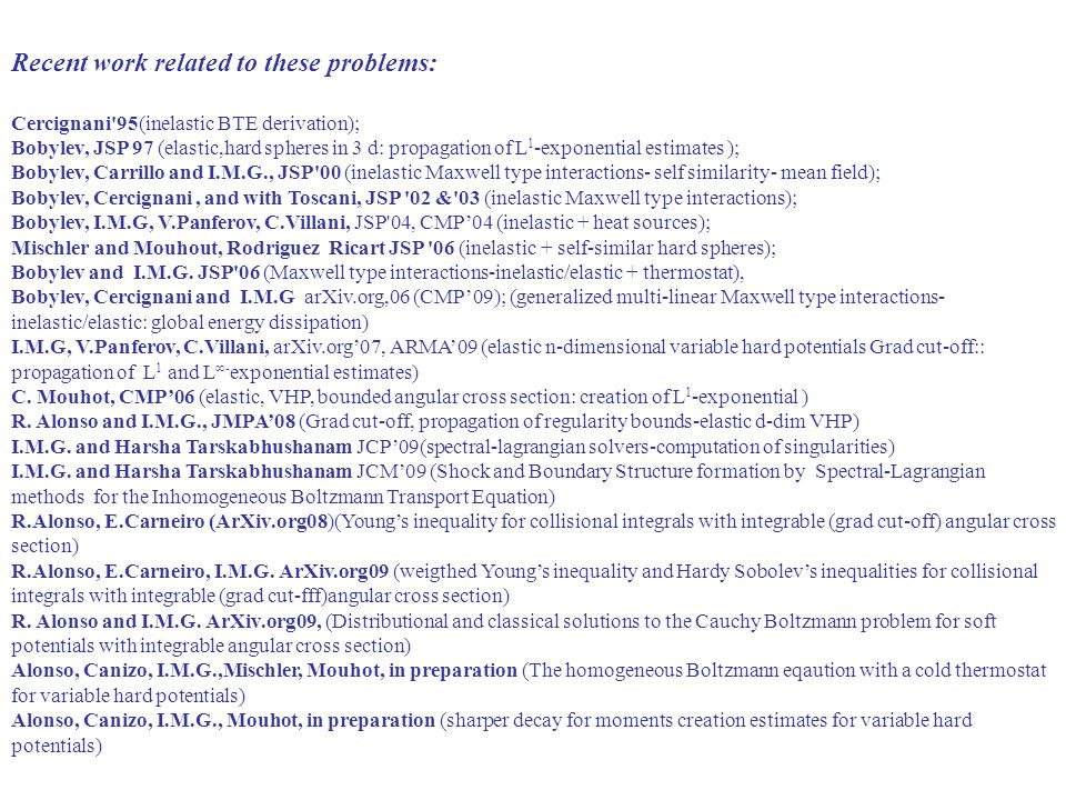 Recent work related to these problems: