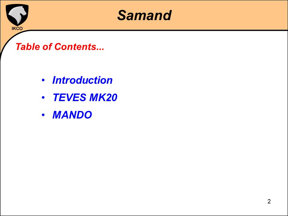 Samand Table of Contents... Introduction TEVES MK20 MANDO