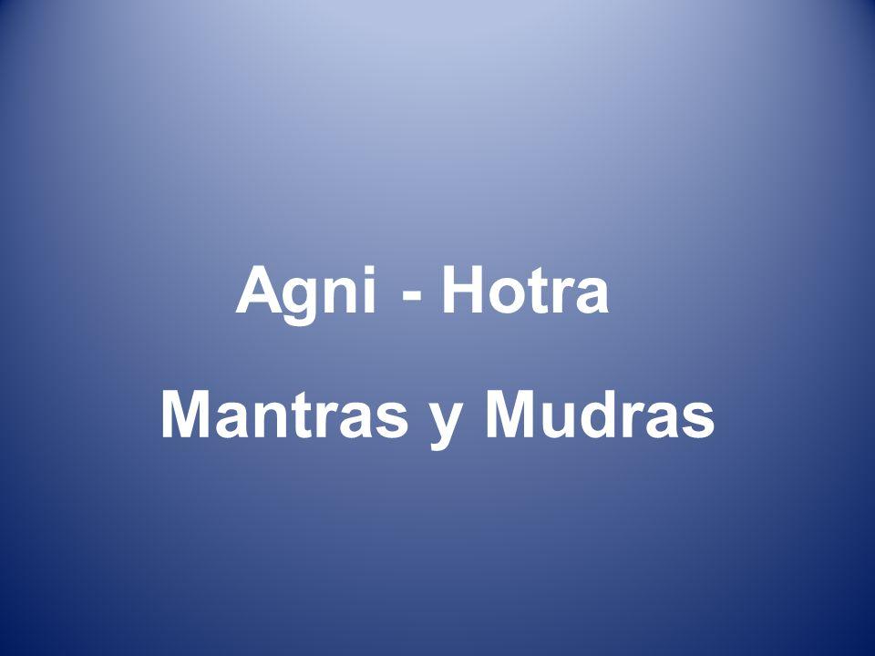 Agni - Hotra Mantras y Mudras