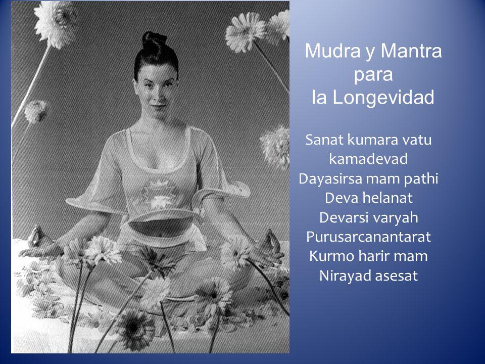 Mudra y Mantra para la Longevidad