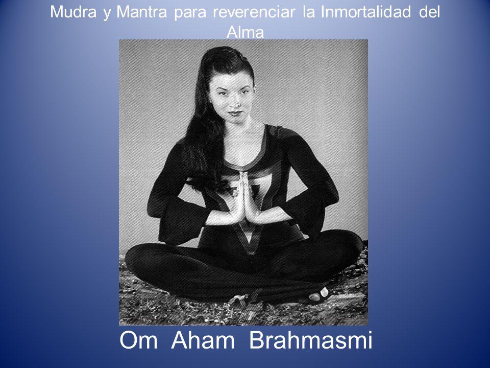 Mudra y Mantra para reverenciar la Inmortalidad del Alma