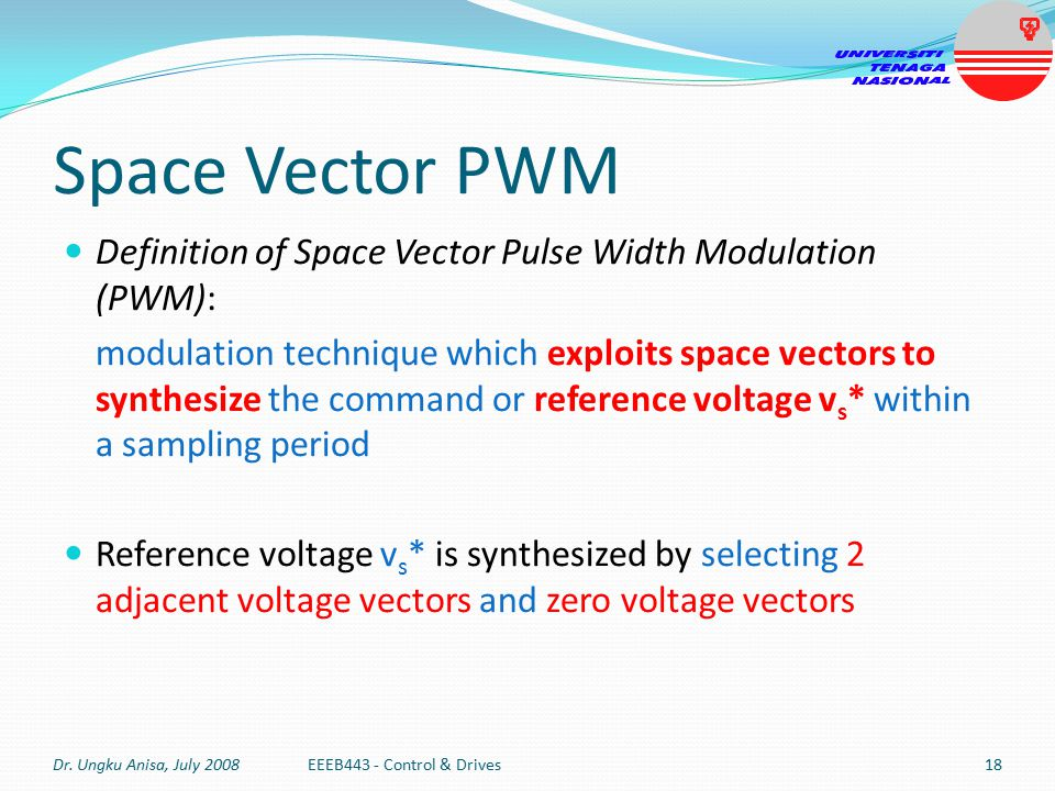 Space Vector PWM Definition of Space Vector Pulse Width Modulation (PWM):