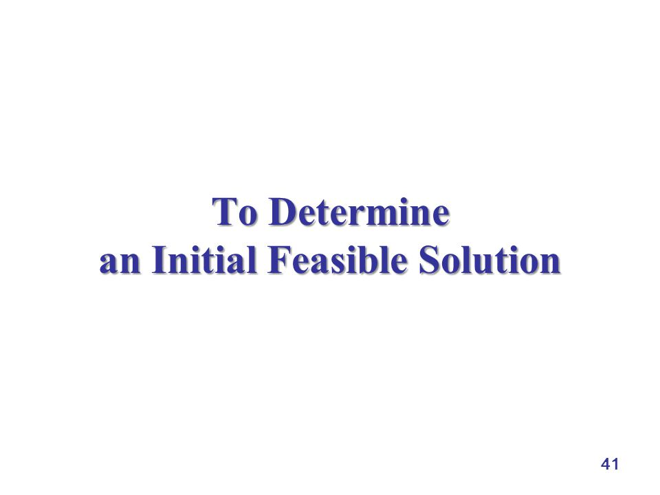To Determine an Initial Feasible Solution