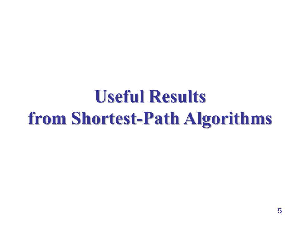 Useful Results from Shortest-Path Algorithms