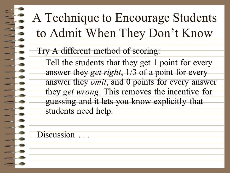 A Technique to Encourage Students to Admit When They Don't Know