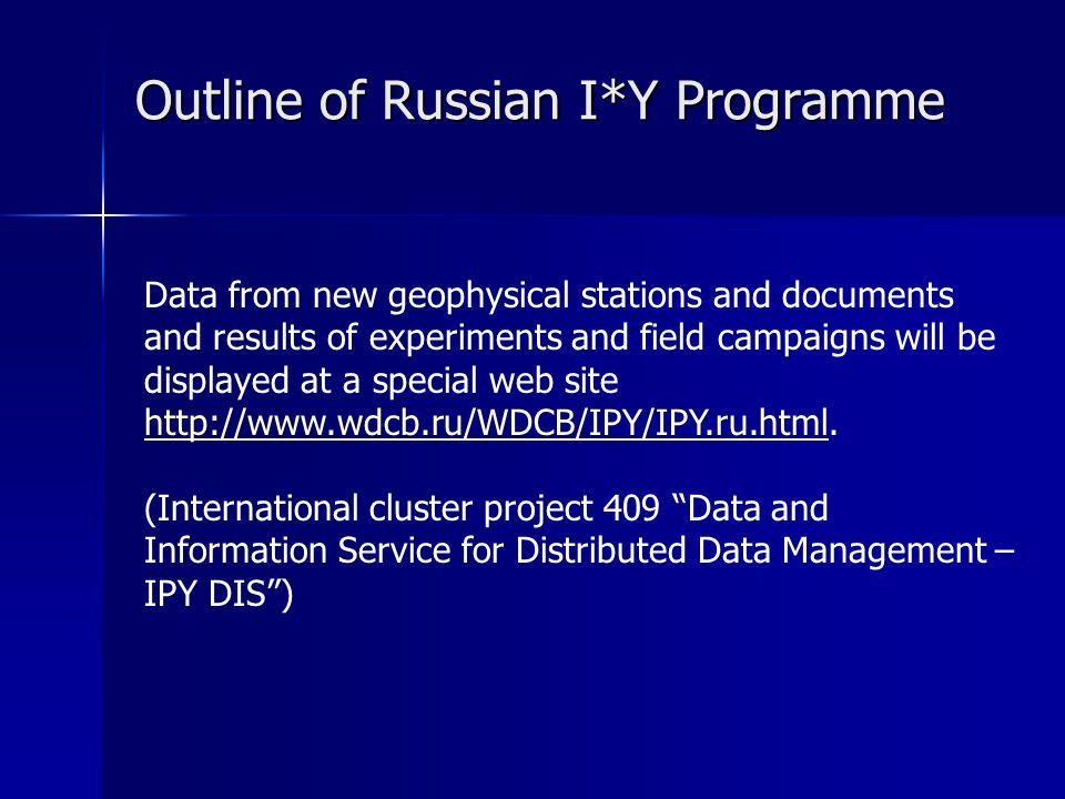 Outline of Russian I*Y Programme