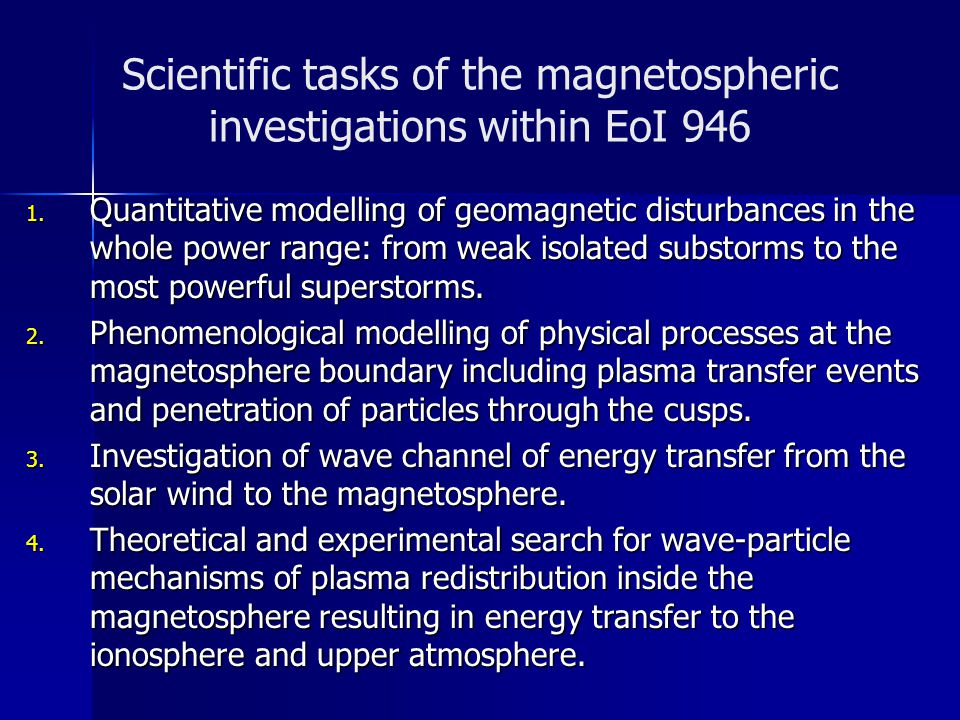 Scientific tasks of the magnetospheric investigations within EoI 946