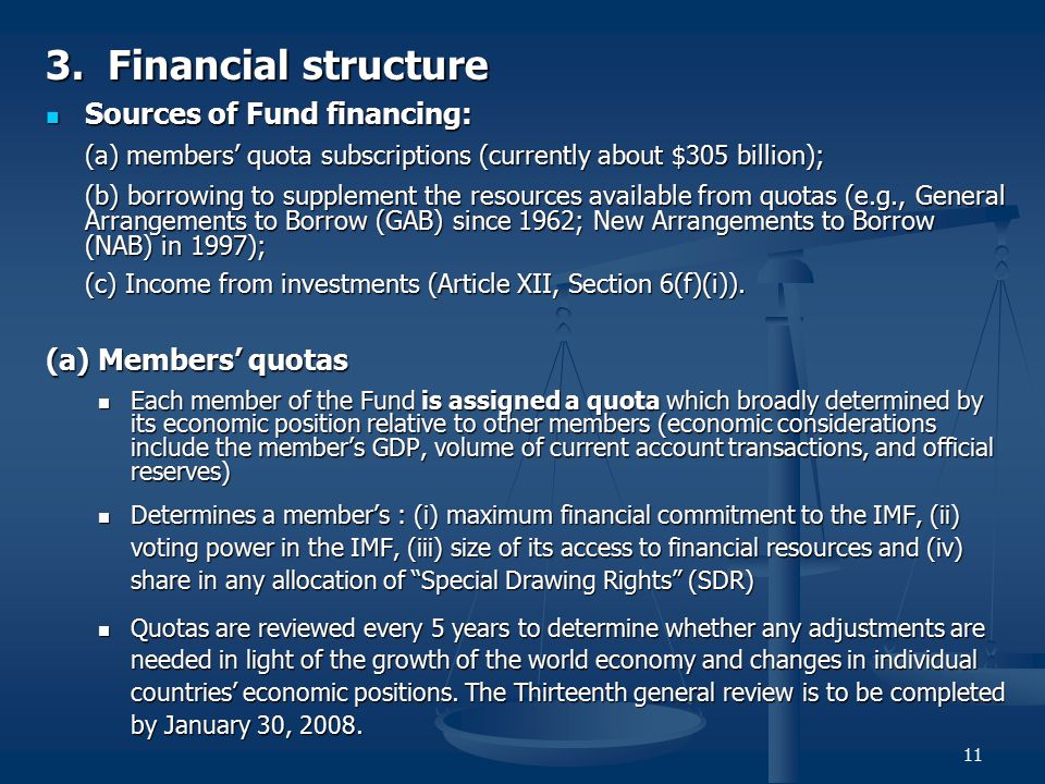 3. Financial structure Sources of Fund financing: (a) Members' quotas
