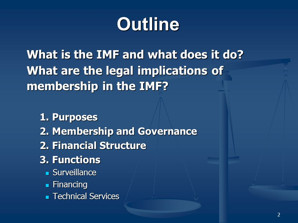 4/10/2017 Outline. What is the IMF and what does it do What are the legal implications of membership in the IMF
