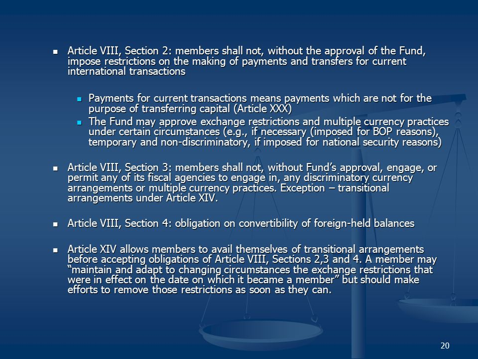 Article VIII, Section 2: members shall not, without the approval of the Fund, impose restrictions on the making of payments and transfers for current international transactions
