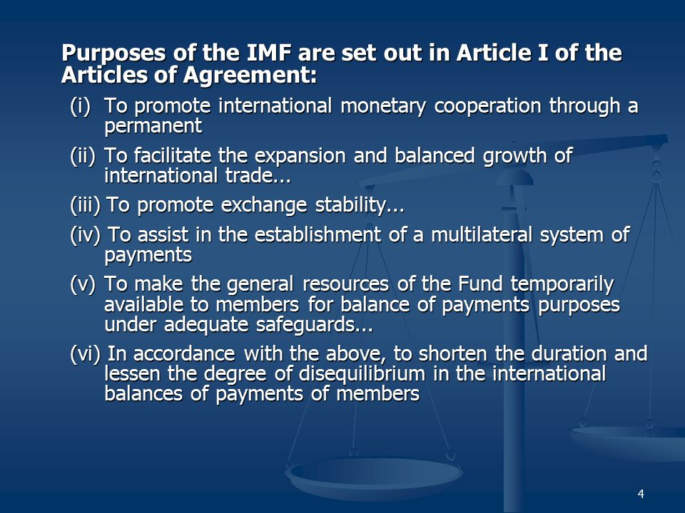 Purposes of the IMF are set out in Article I of the Articles of Agreement: