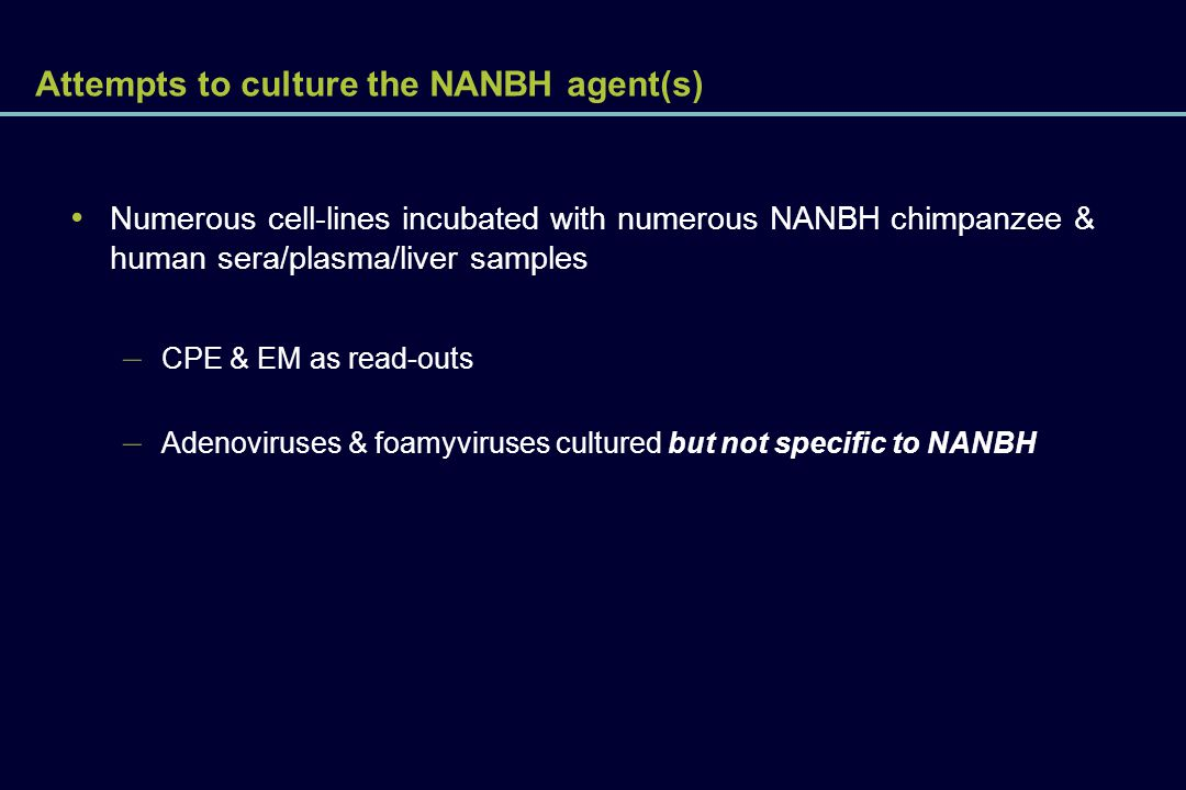 Attempts to culture the NANBH agent(s)