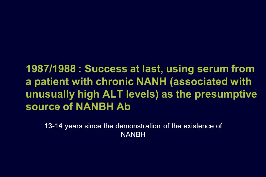 13-14 years since the demonstration of the existence of NANBH
