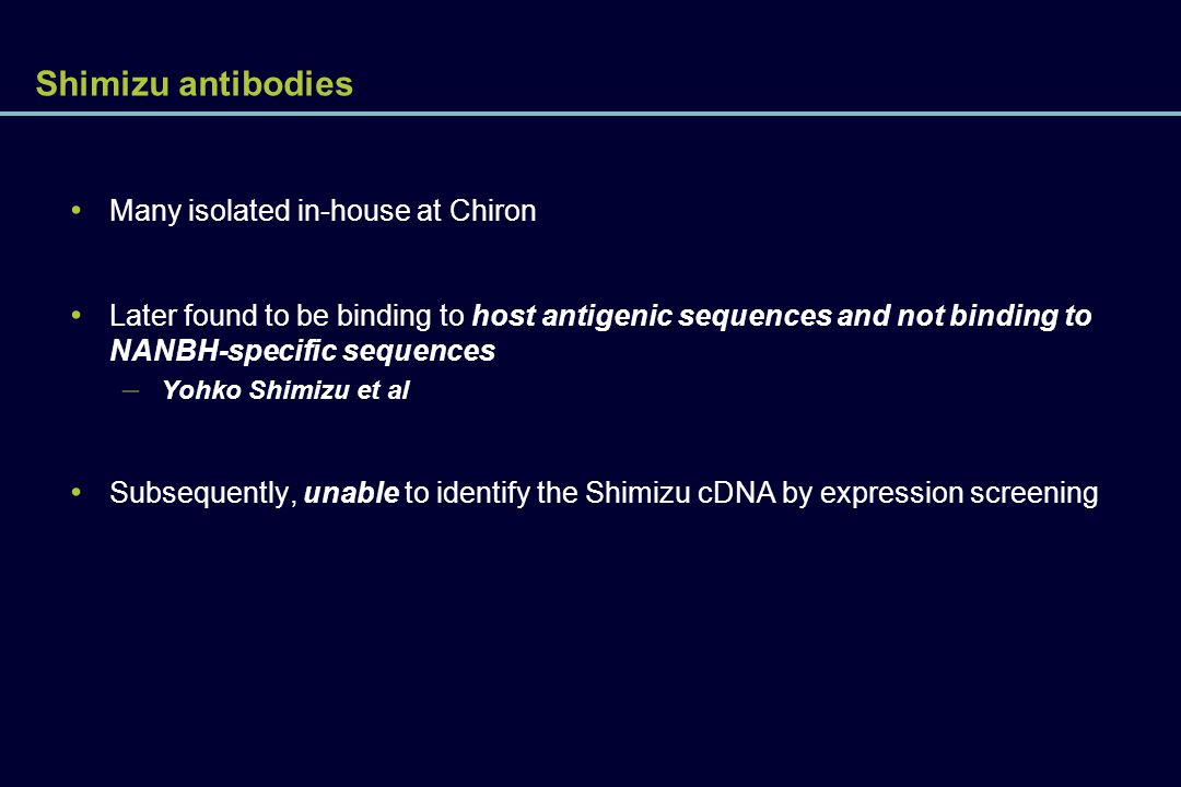 Shimizu antibodies Many isolated in-house at Chiron