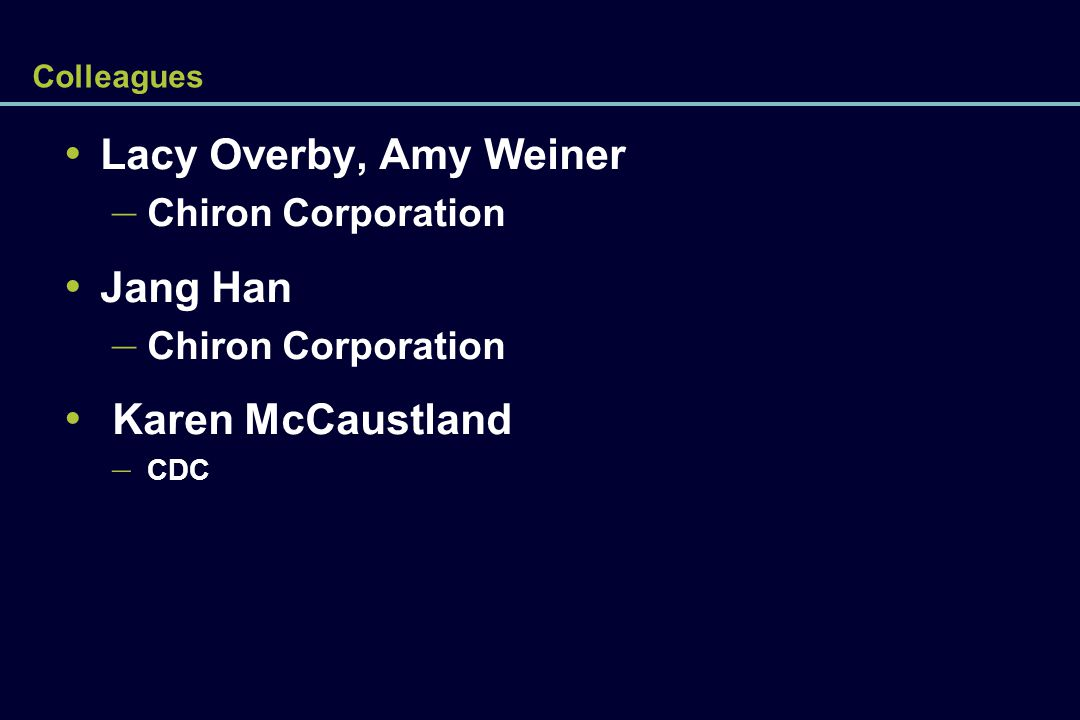 Lacy Overby, Amy Weiner Jang Han Karen McCaustland Chiron Corporation