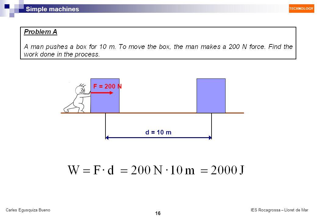 F = 200 N d = 10 m