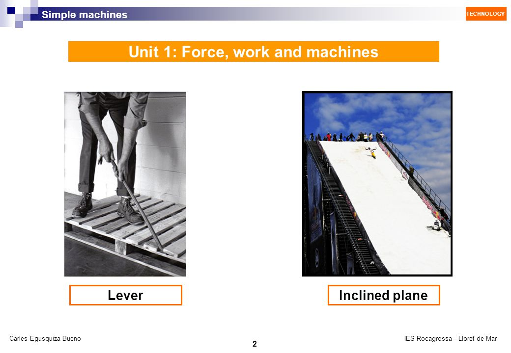 Unit 1: Force, work and machines