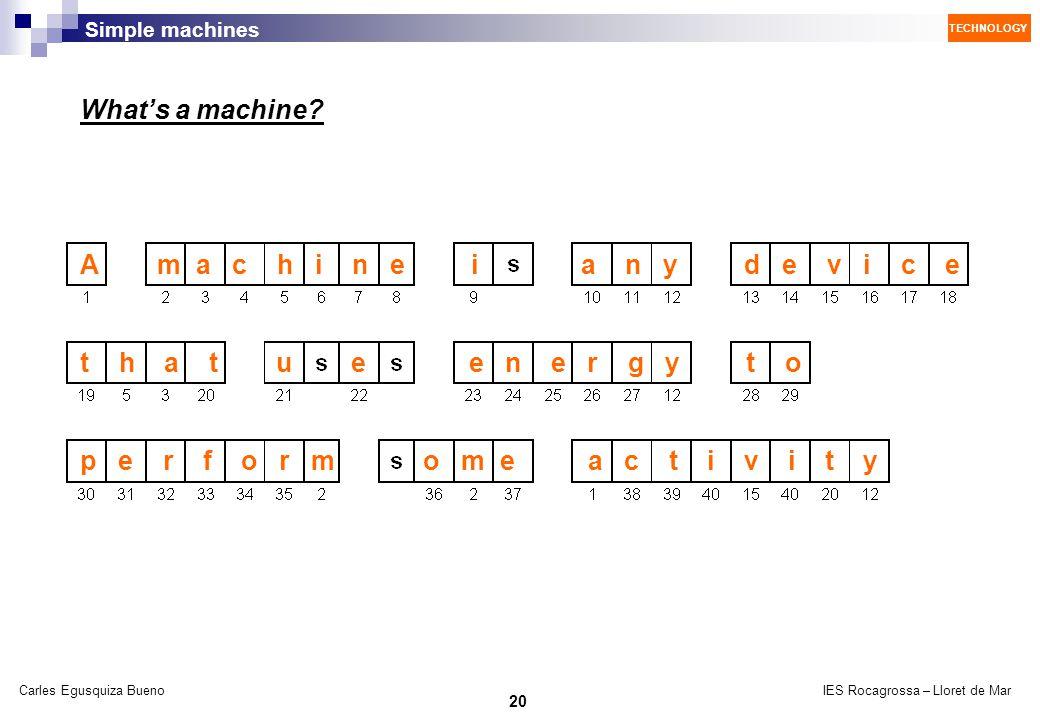 What's a machine A m a c h i n e i a n y d e v i c e.