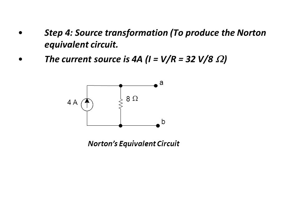 The current source is 4A (I = V/R = 32 V/8 )