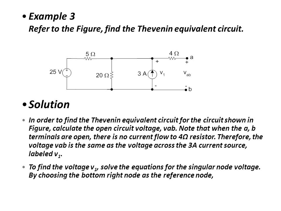 Example 3 Refer to the Figure, find the Thevenin equivalent circuit.