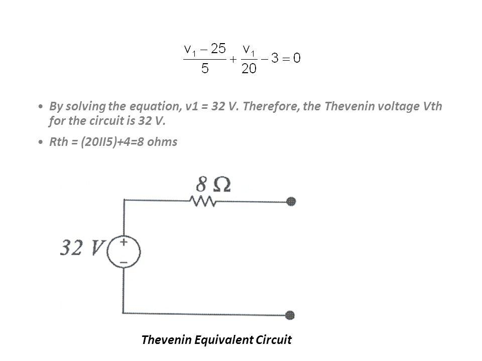 By solving the equation, v1 = 32 V