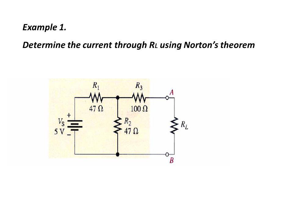 Example 1. Determine the current through RL using Norton's theorem