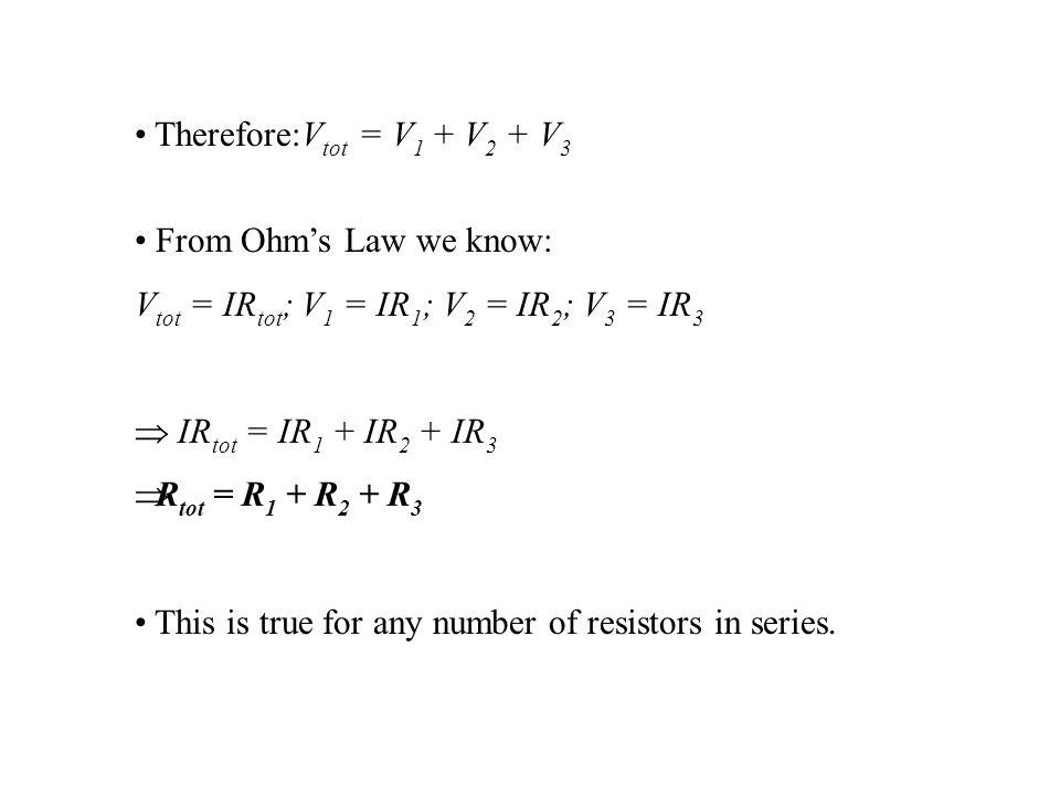 Therefore:Vtot = V1 + V2 + V3