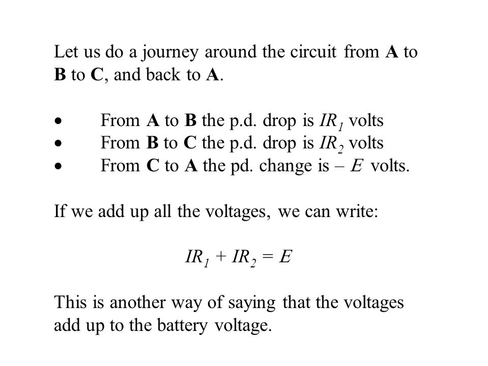 Let us do a journey around the circuit from A to B to C, and back to A.