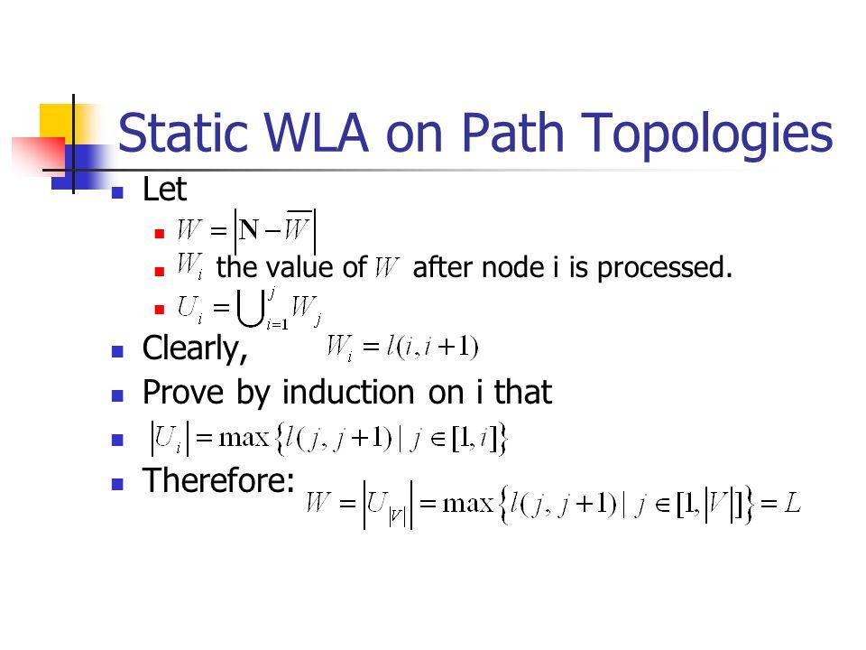 Static WLA on Path Topologies