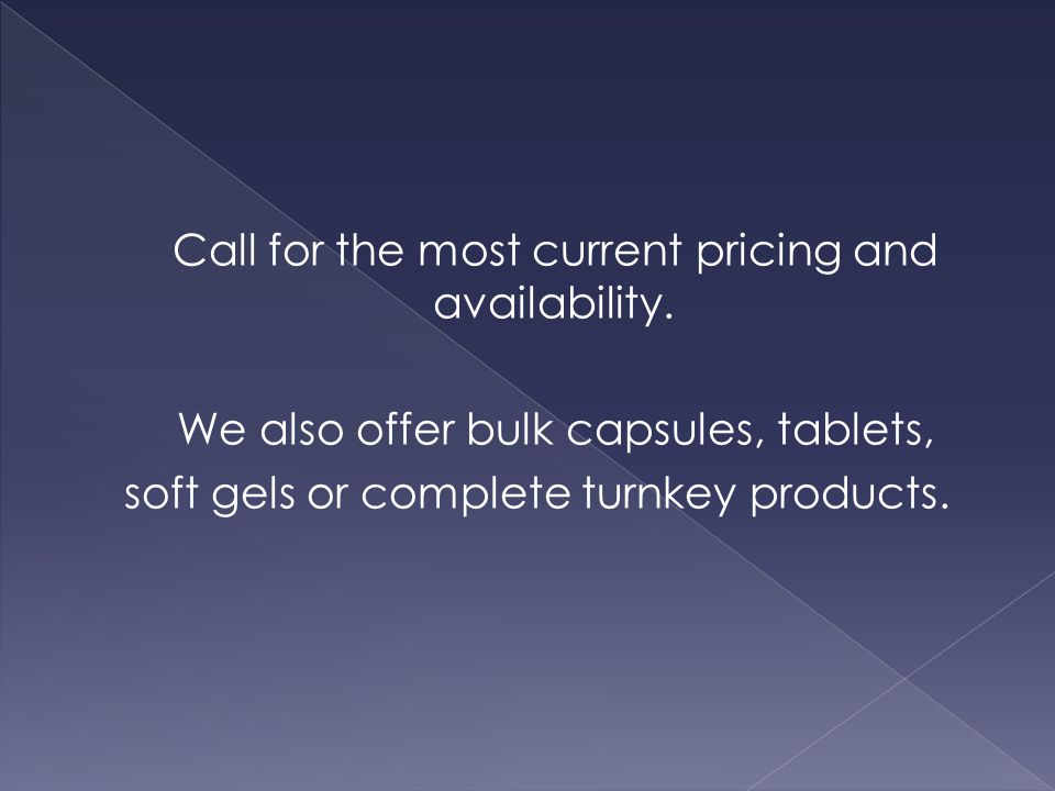 Call for the most current pricing and availability