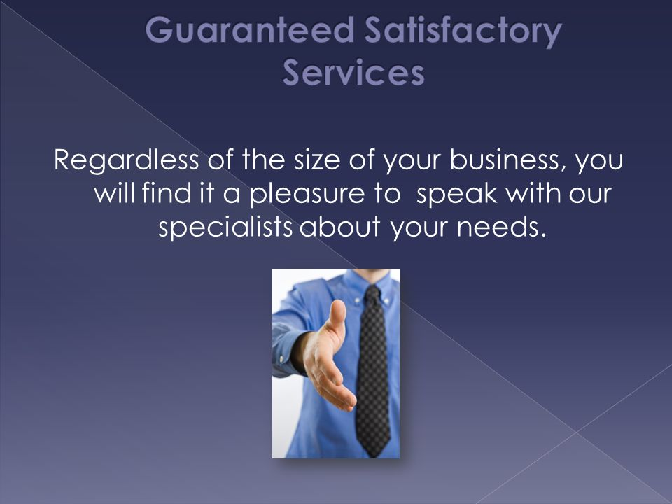 Guaranteed Satisfactory Services