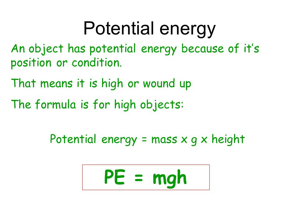 Potential energy = mass x g x height