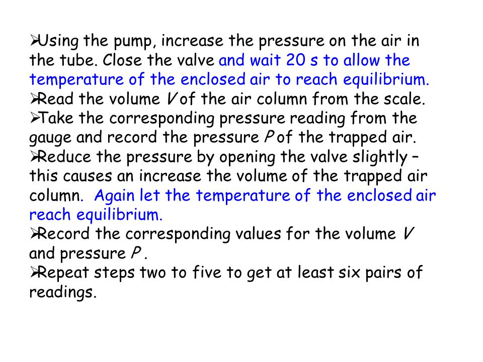 Using the pump, increase the pressure on the air in the tube