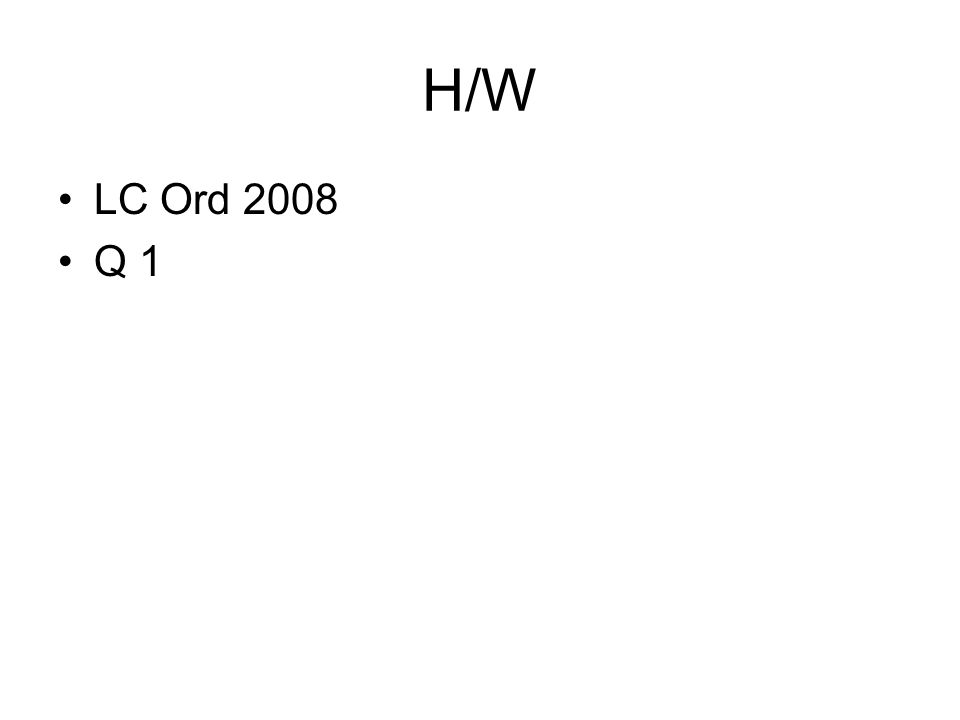 H/W LC Ord 2008 Q 1