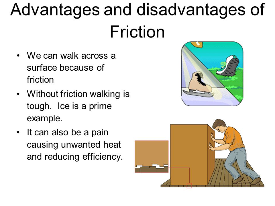 Advantages and disadvantages of Friction