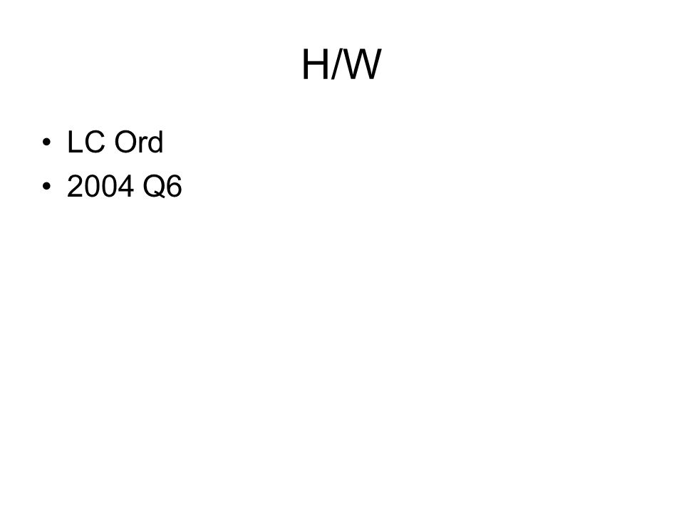 H/W LC Ord 2004 Q6