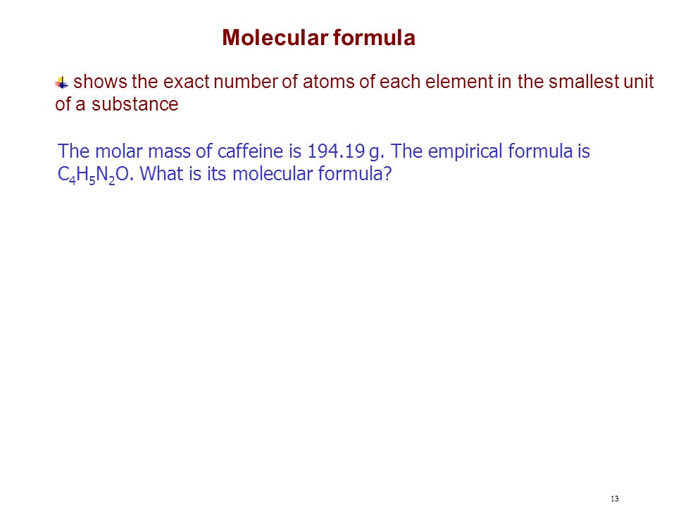 Molecular formula shows the exact number of atoms of each element in the smallest unit. of a substance.