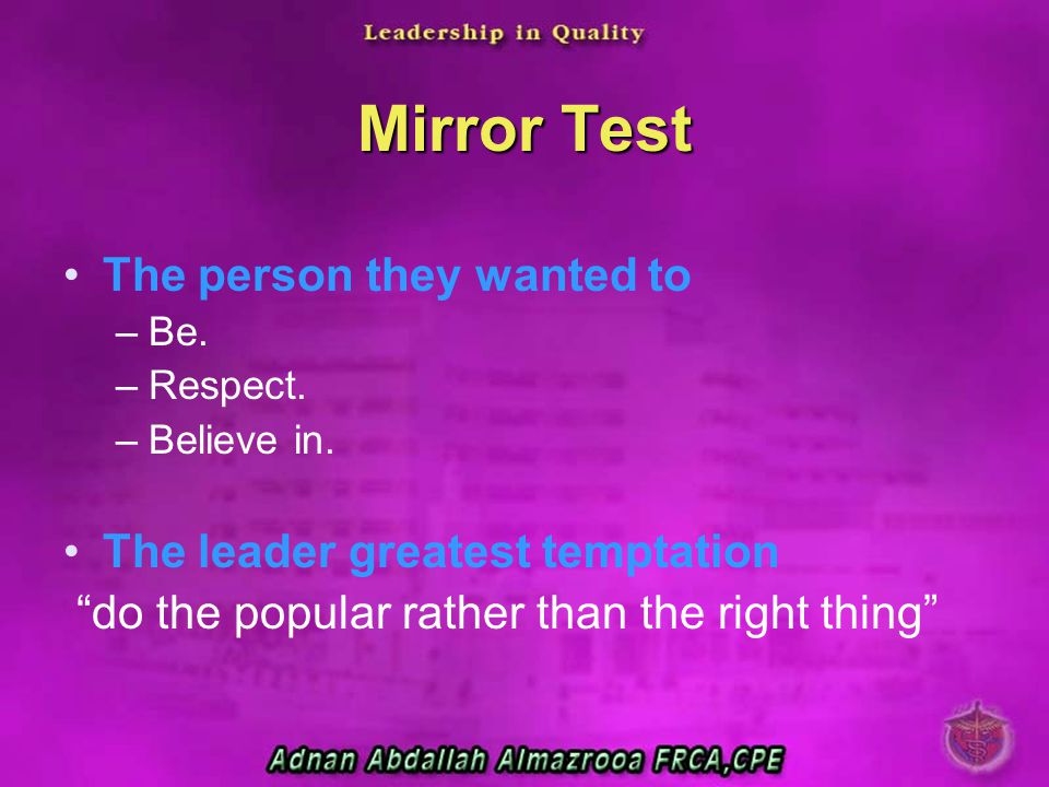 Mirror Test The person they wanted to The leader greatest temptation
