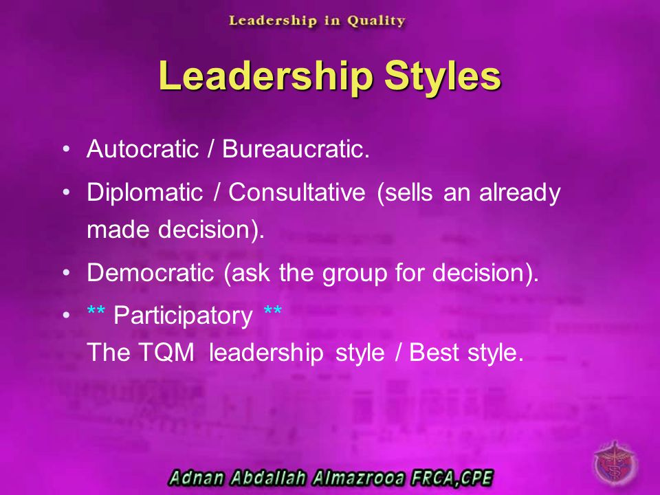 Leadership Styles Autocratic / Bureaucratic.