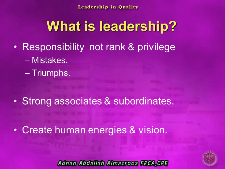 What is leadership Responsibility not rank & privilege