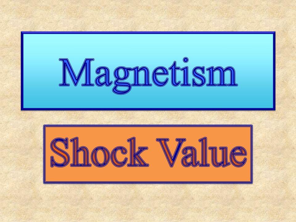 Magnetism Shock Value