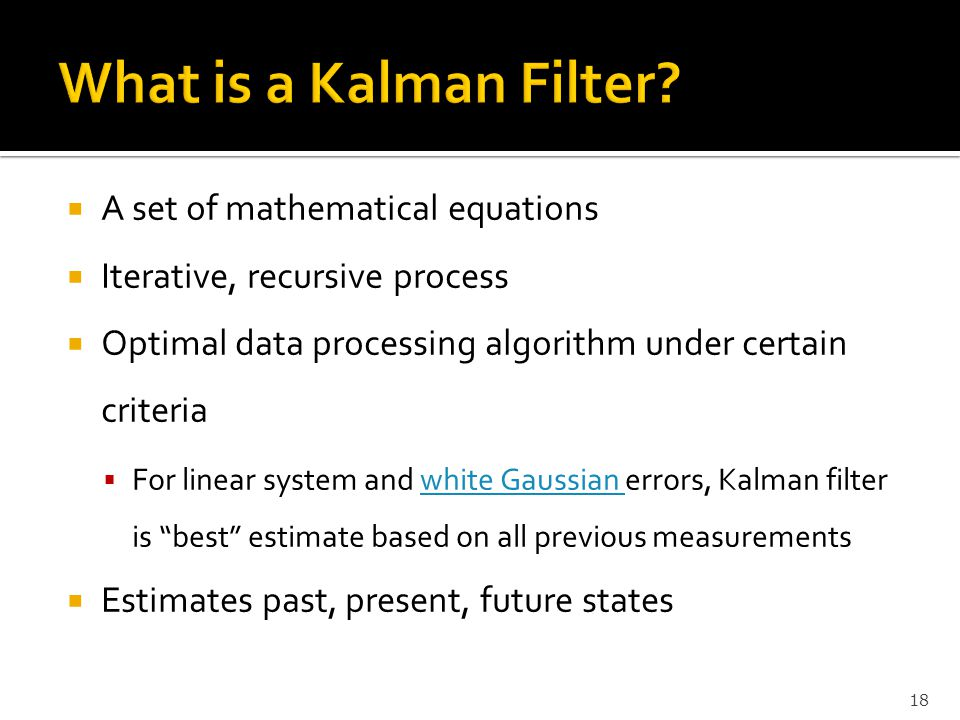 What is a Kalman Filter A set of mathematical equations