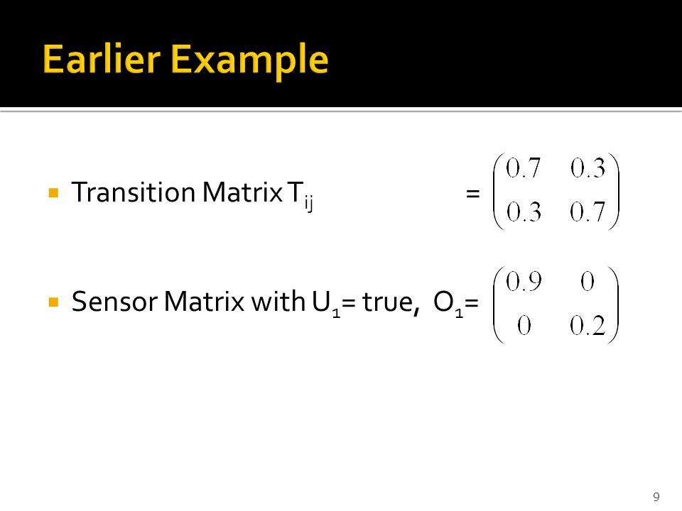 Earlier Example Transition Matrix Tij =