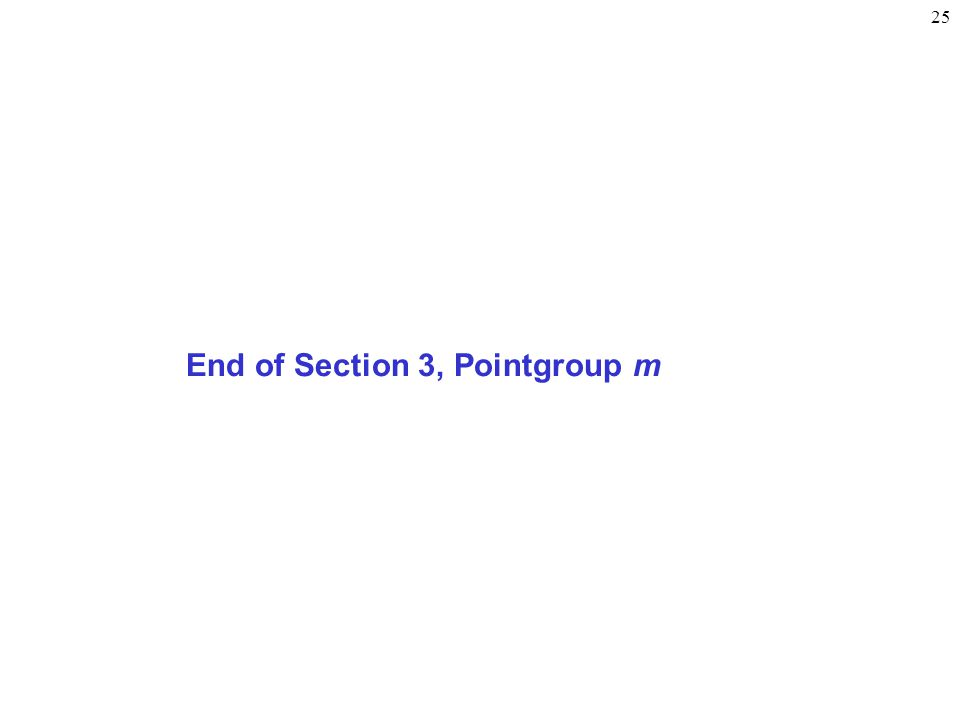 End of Section 3, Pointgroup m
