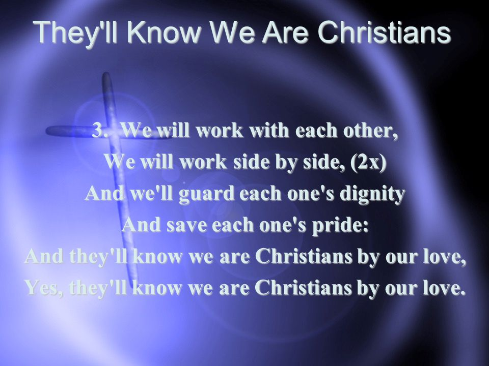 They ll Know We Are Christians