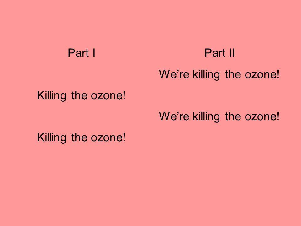 We're killing the ozone!
