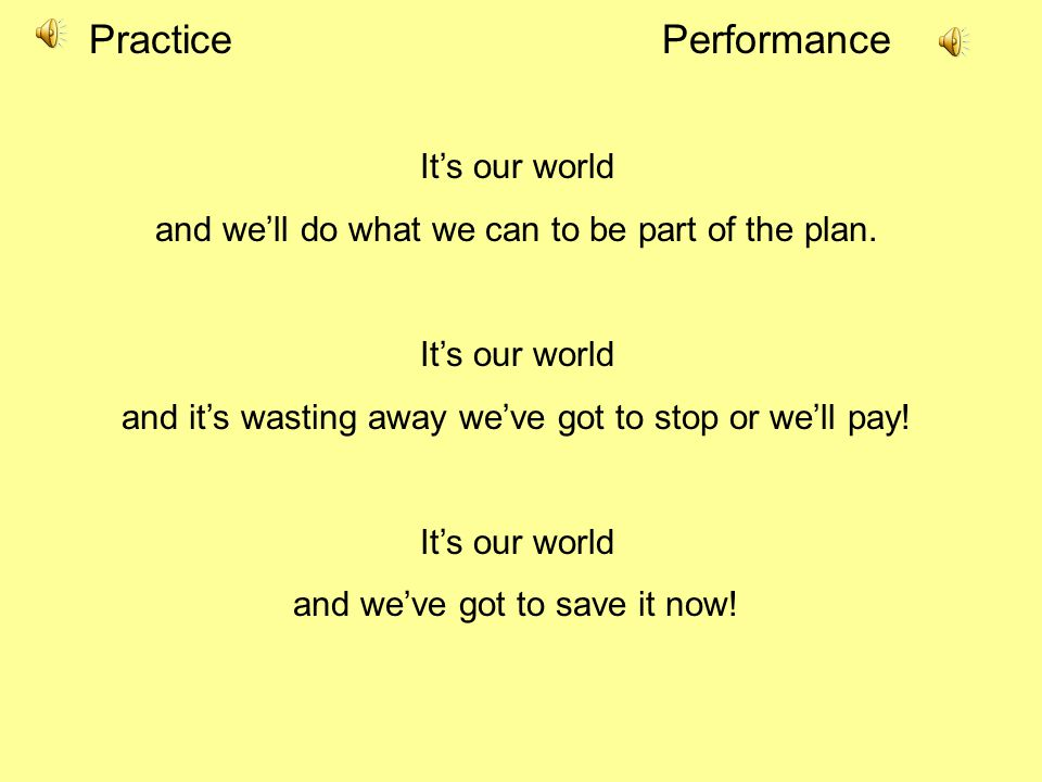Practice Performance It's our world