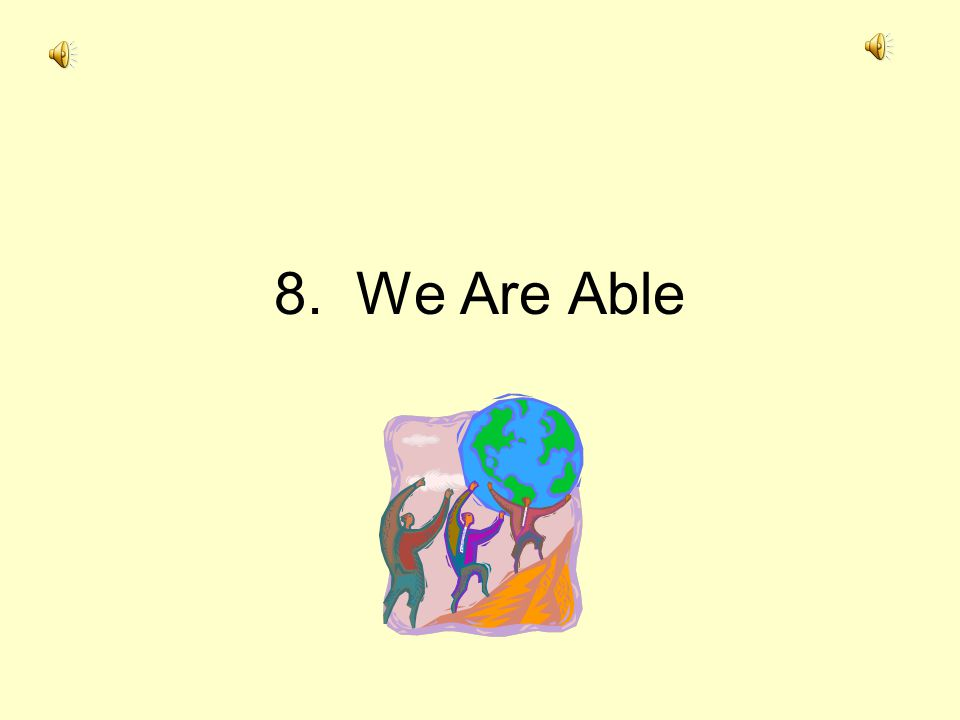 8. We Are Able
