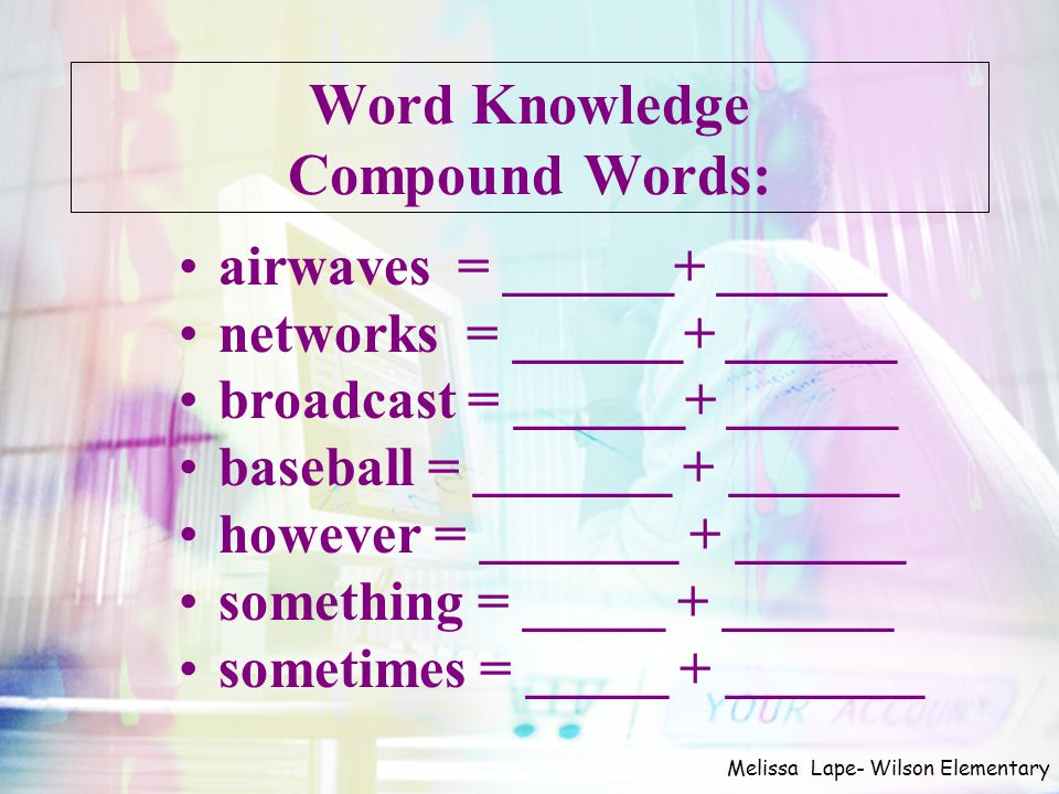 Word Knowledge Compound Words:
