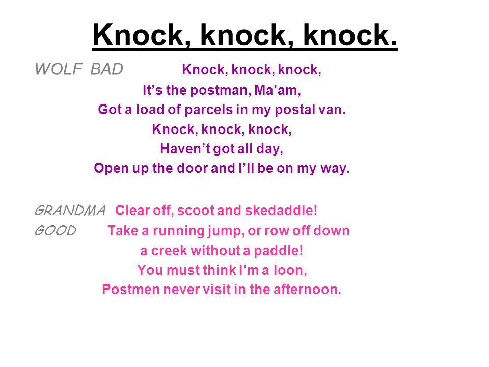 Knock, knock, knock. WOLF BAD Knock, knock, knock,